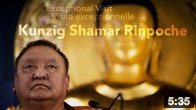 The Exceptional Visit: Shamar Rinpoche