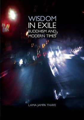 Wisdom in Exil: Buddhism and Modern Times